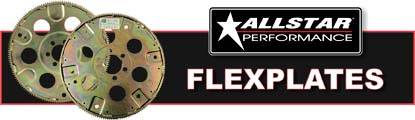 Allstar Performance stock replacement and SFI-approved flexplates are a great value!
