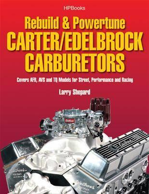 HP Books Rebuild & Powertune Carter/Edelbrock Carburetors HP1555