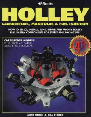 Holley Carburetors, Manifolds and Fuel Injection - By Bill Fisher