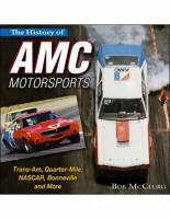 S-A Design Books - S-A Design Books The History of AMC Motorsports Trans-Am, Quarter Mile, NASCAR, Bonneville, and More Book 204 Pages - Hard Cover