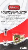 Carburetor Service Parts - Carburetor Throttle Plate & Linkage - Edelbrock - Edelbrock Kickdown Cable Bracket - Edelbrock Carburetor to 700R4/200R4