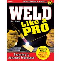 Books, Video & Software - Fabrication Books - S-A Books - Weld Like A Pro Advanced To Beginning